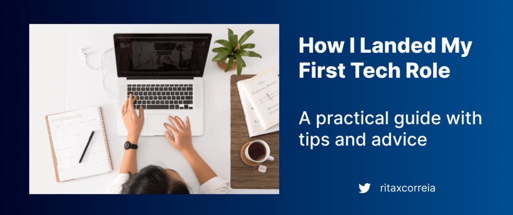 Cover image for How I Landed My First Tech Role: A Practical Guide