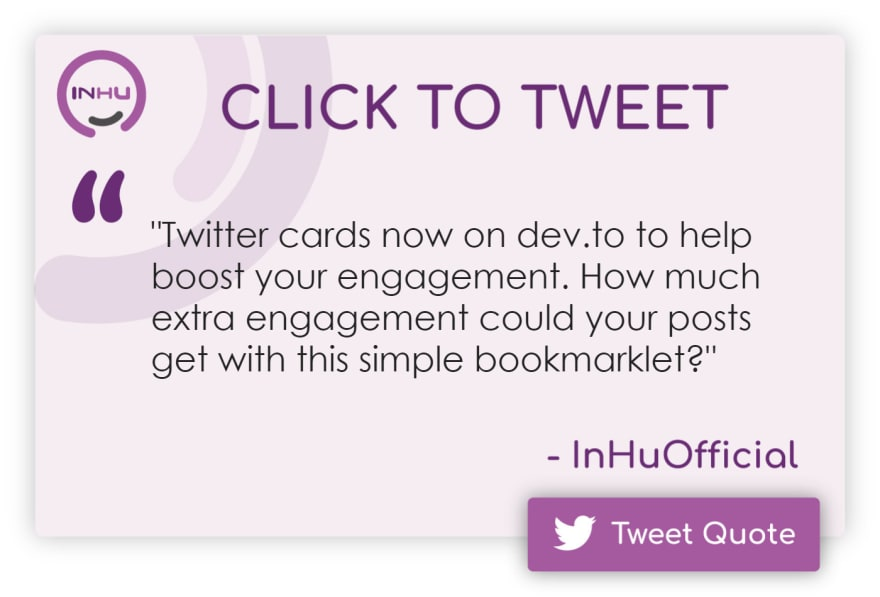 """Click to Tweet: """"Twitter cards now on dev.to to help boost your engagement. How much extra engagement could your posts get with this simple bookmarklet?"""""""