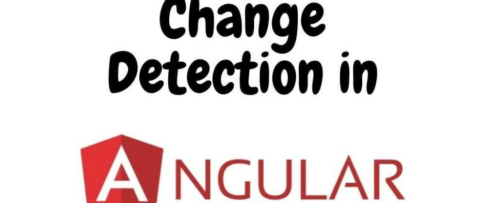 Cover image for Angular change detection -OnPush