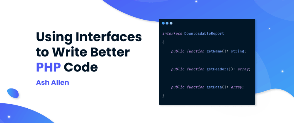 Cover image for Using Interfaces to Write Better PHP Code