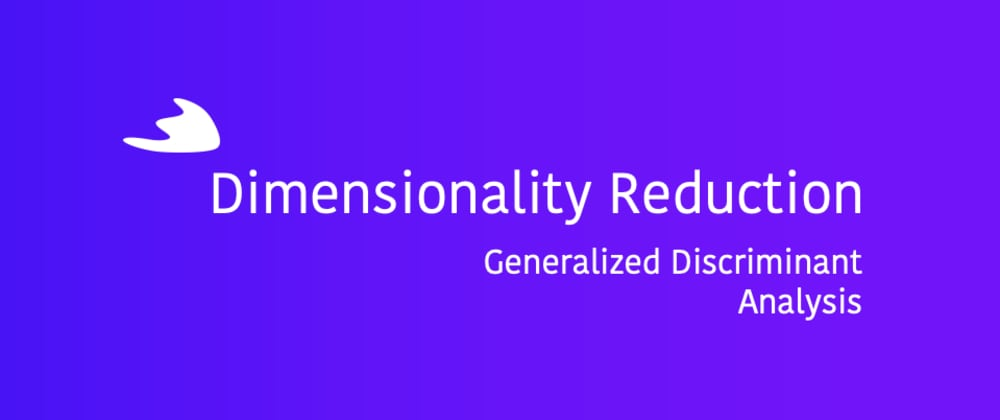 Cover image for Dimensionality Reduction: Generalized Discriminant Analysis