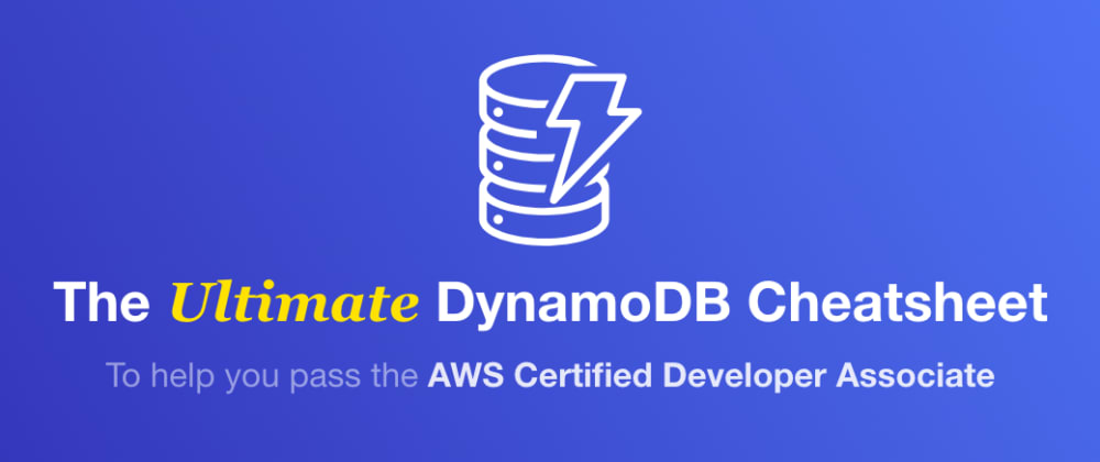 Cover image for DynamoDB Cheatsheet – Everything you need to know about Dynamo DB for the 2020 AWS Certified Developer Associate Certification