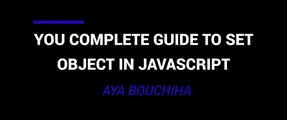 Cover image for You Complete Guide To Set Object In Javascript
