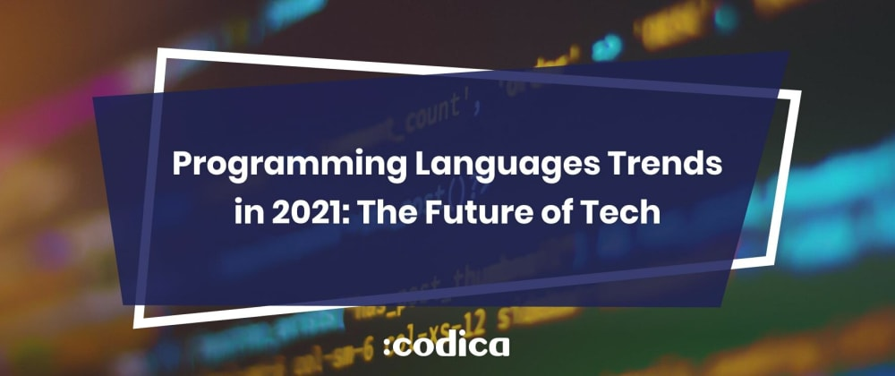 Cover image for Top 8 Programming Languages Trends for 2021