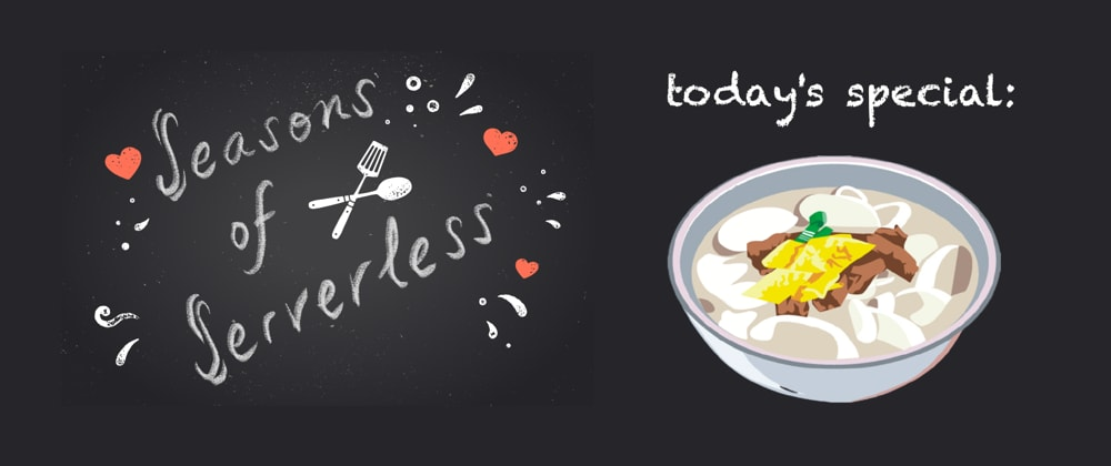 Cover image for #SeasonsOfServerless Solution 5: Tteok-guk for The New Year