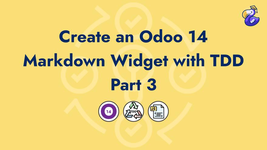 Create an Odoo 14 Markdown Widget Field with TDD - Part 3