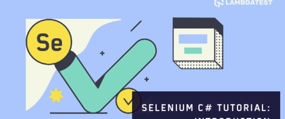 Cover image for Selenium C# Tutorial: Introduction