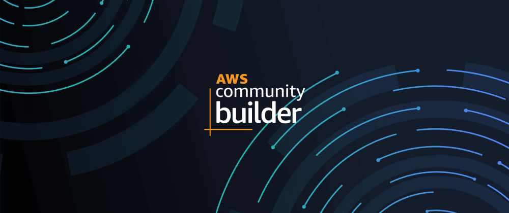 Cover image for The AWS Community Builders Program - What it is and how to apply.