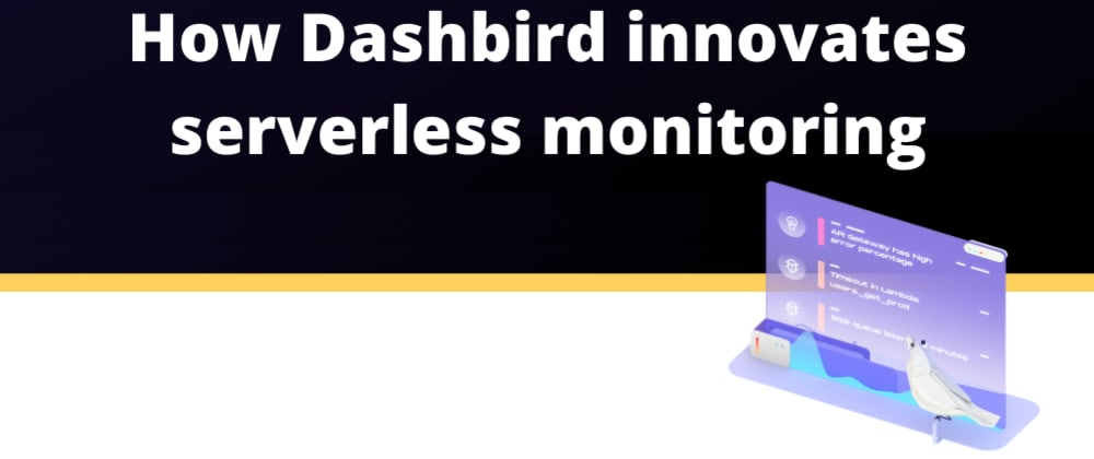Cover image for How Dashbird innovates serverless monitoring