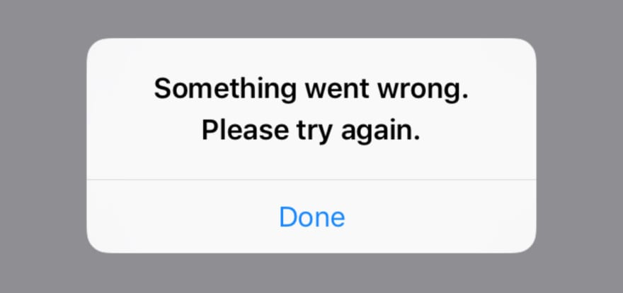 """A typical error message on an iOS app if """"something went wrong"""""""