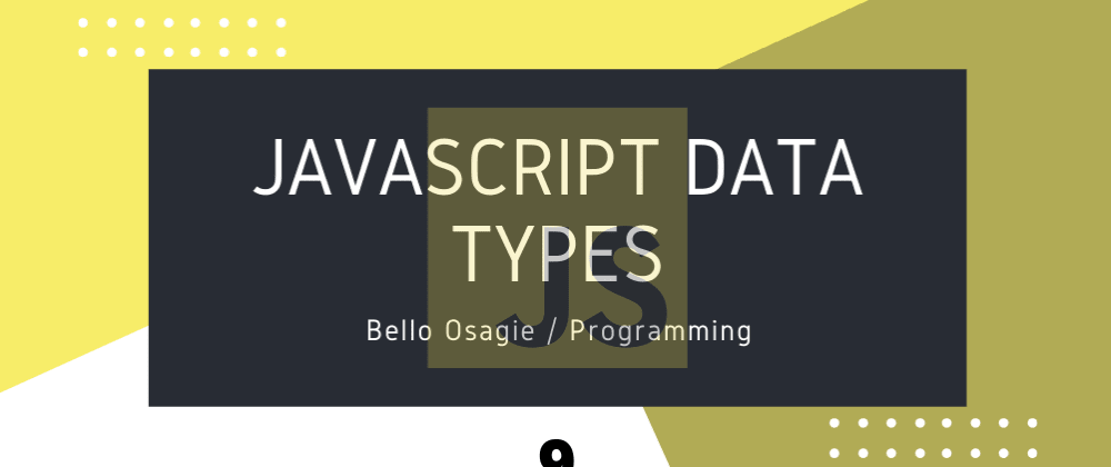 Cover image for JavaScript Data Type