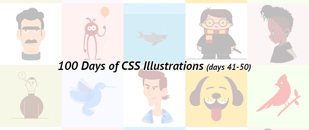 100 Days of CSS Illustrations (41-50)