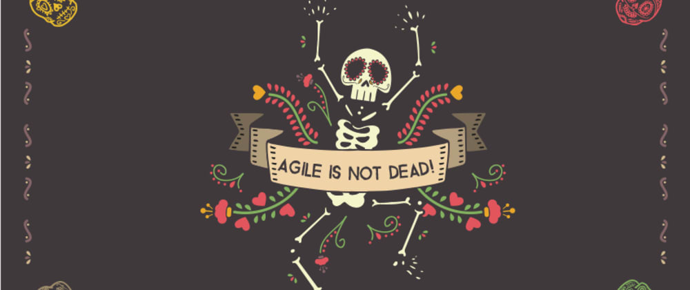 Cover image for Agile Software Development Is Not Dead