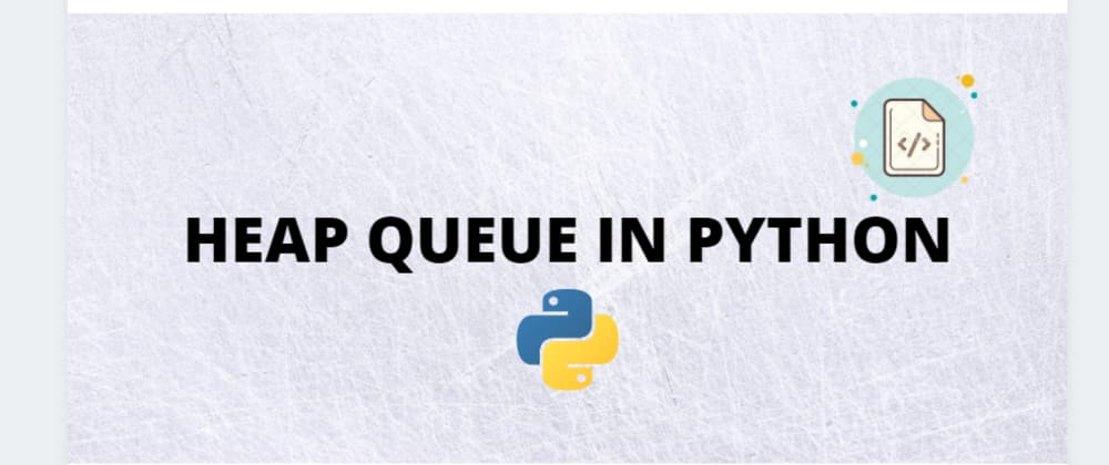 Cover image for Heap Queue in Python