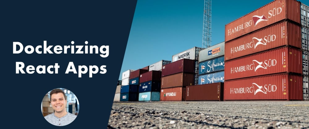 Cover image for Dockerizing React Apps