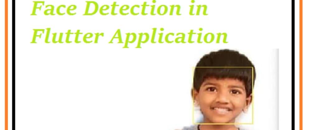 Cover image for Flutter Face Detection Using Firebase ML Kit
