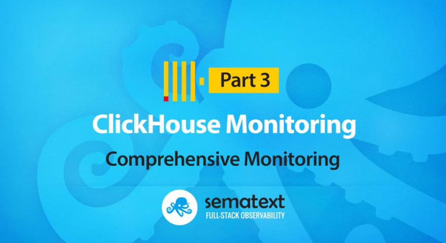 clickhouse monitoring comprehensive monitoring sematext