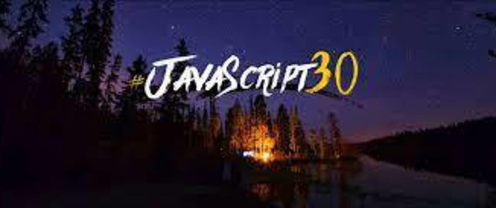 Cover image for JavaScript-30-Day-20