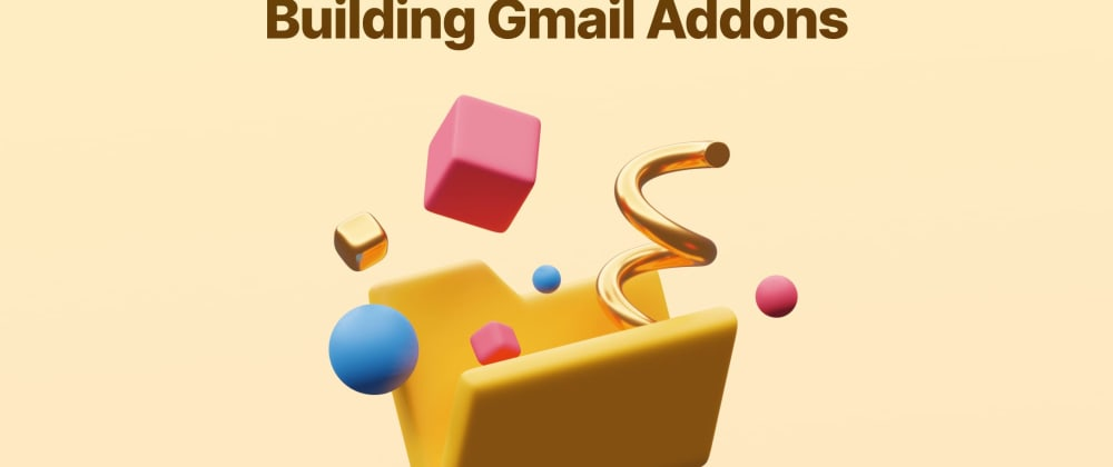 Cover image for Building Gmail Addons