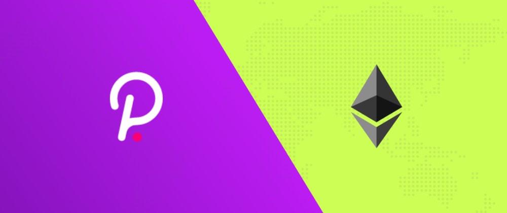 Cover image for Ethereum vs Polkadot: A Comparison