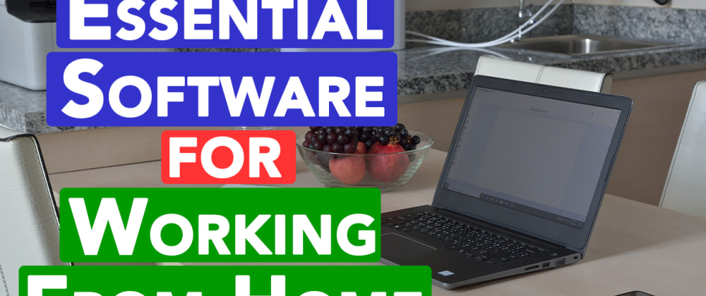 Cover image for Essential Software for Working From Home