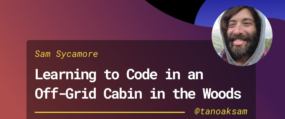 Cover image for Learning to Code in an Off-Grid Cabin in the Woods