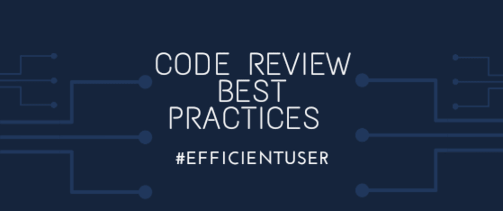 Cover image for Code Review best practices