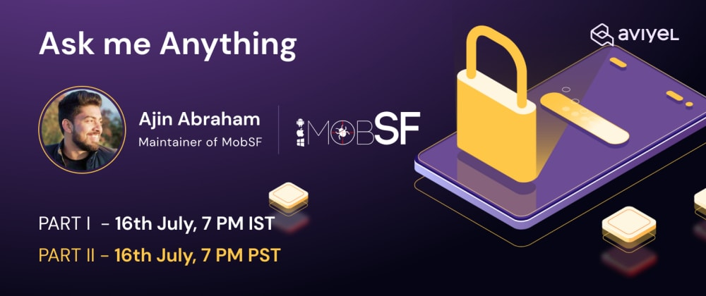 Cover image for Maintainer AMA : Ajin Abraham of MobSF 🙏