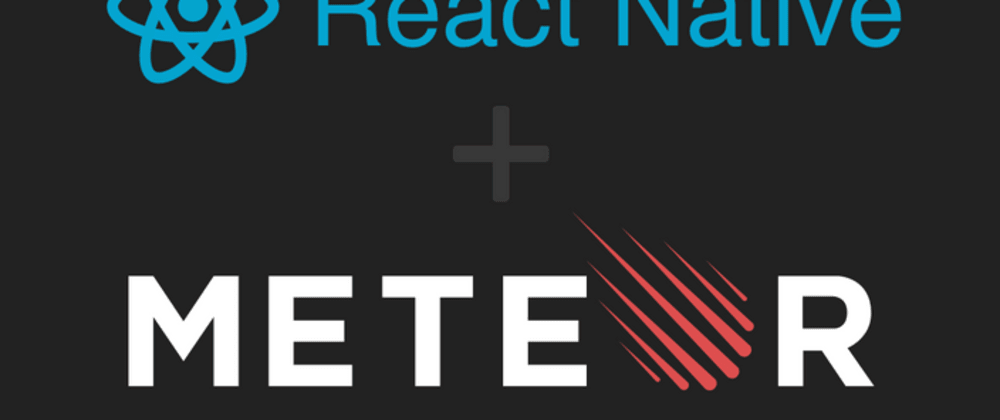 Cover image for Connecting a Meteor back-end to a React Native application