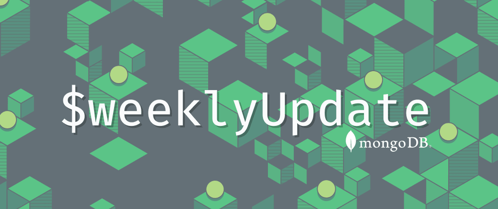 Cover image for $weeklyUpdate #22 (May 10, 2021): Latest MongoDB Tutorials, Events, Podcasts, & Streams!