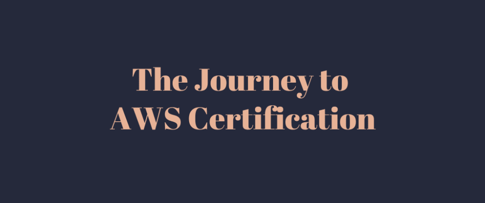 Cover image for The Journey AWS to Certification