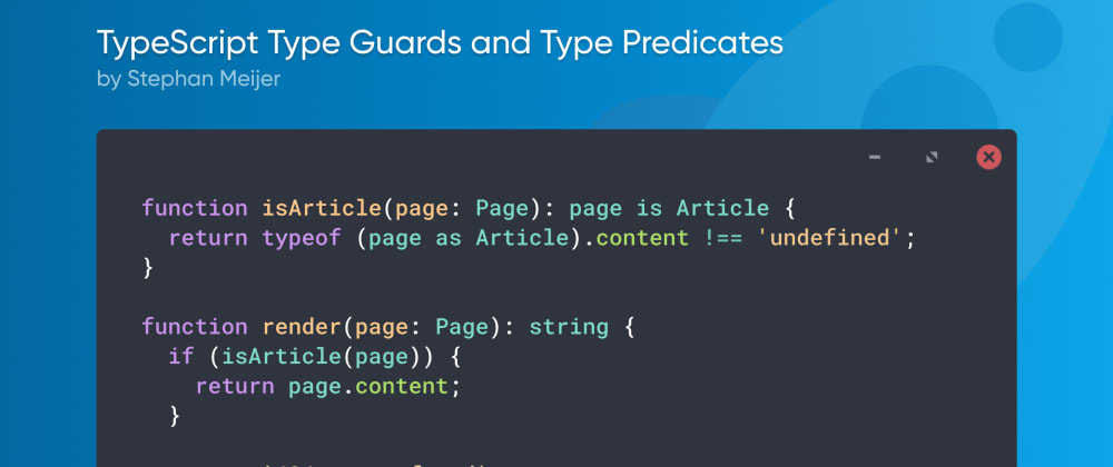Cover Image for TypeScript Type Guards and Type Predicates