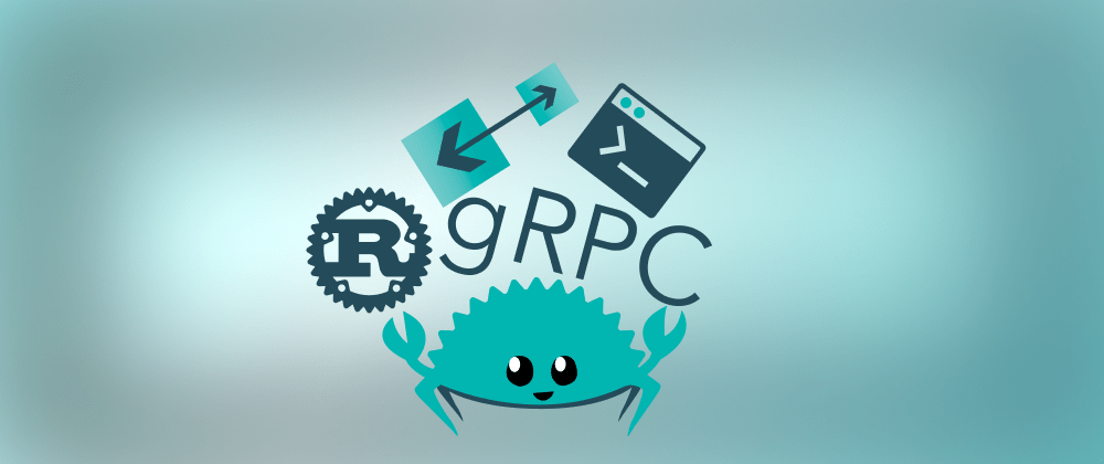 Cover image for Let's build a single binary gRPC server-client with Rust in 2020 - Part 2