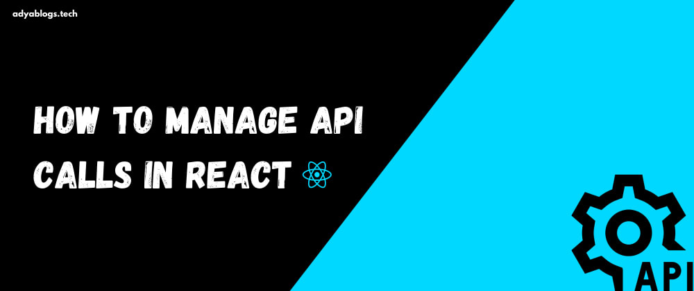 Cover image for How to manage API calls in React ⚛️