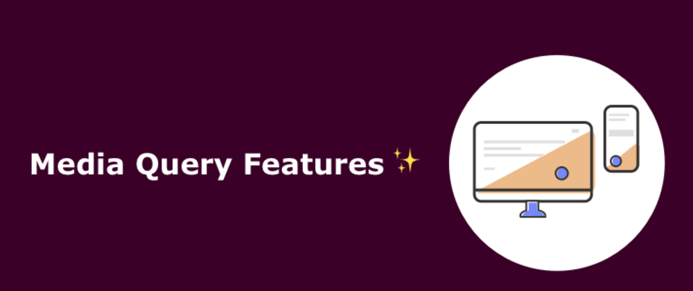 Cover image for Useful CSS Media Query Features