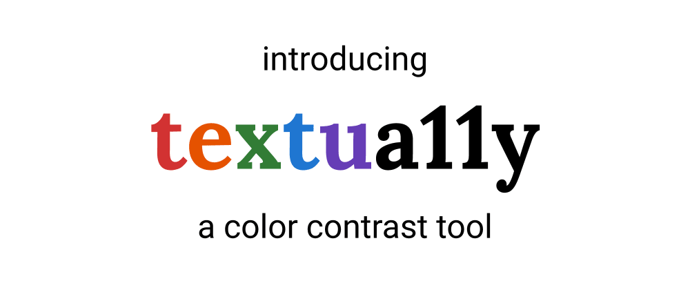 Cover image for Introducing textua11y: A Color Contrast Tool