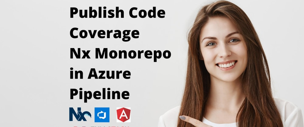 Cover image for Publishing Merged Code Coverage Report of Nx Workspace in Azure CI Pipeline