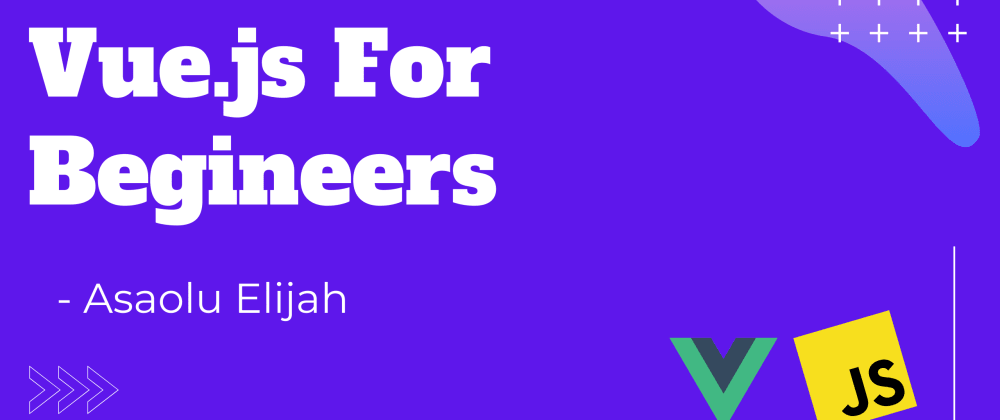 Cover image for Vue.js For Absolute Begineers