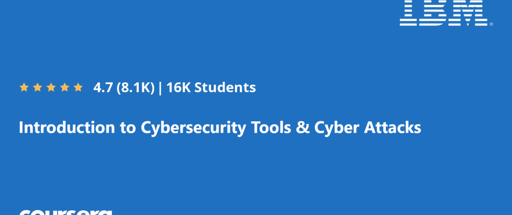 Cover image for Introduction to Cybersecurity Tools & Cyber Attacks