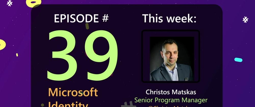 Cover image for AzureFunBytes Episode 39 - Microsoft Identity with @ChristosMatskas!