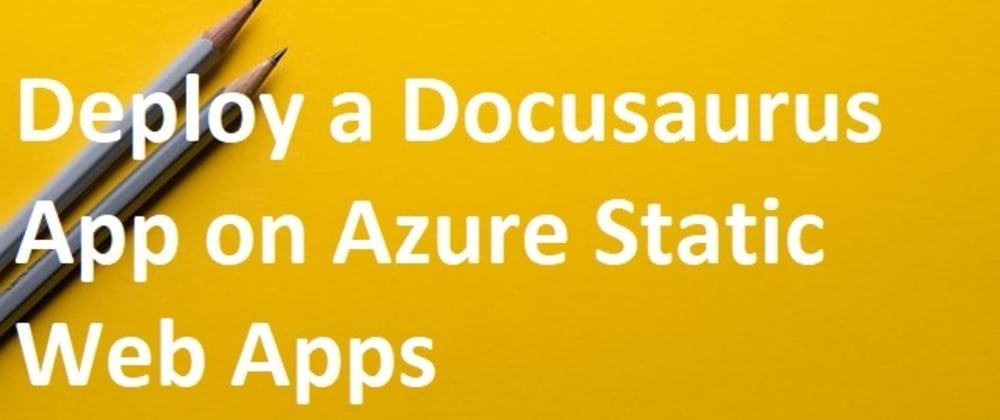 Cover image for Deploy a Docusaurus App on Azure Static Web Apps