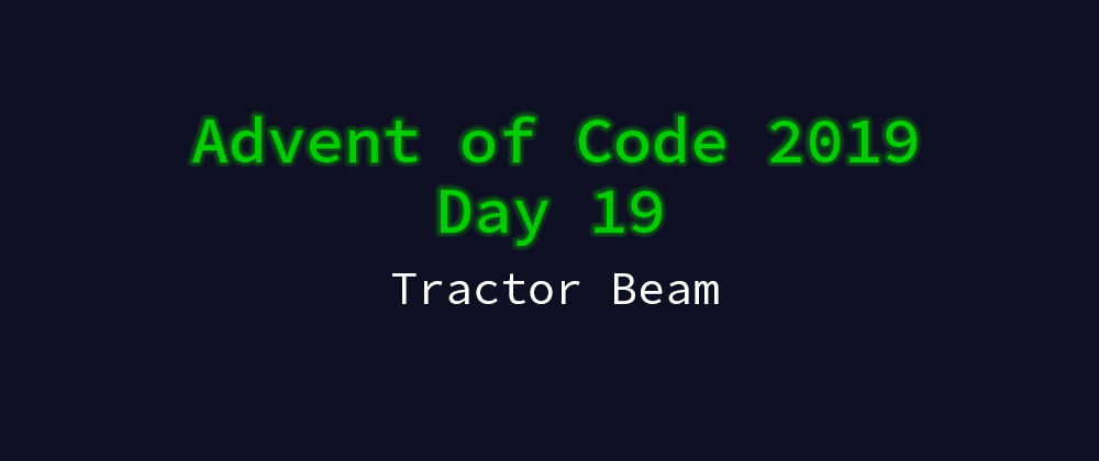 Cover image for Advent of Code 2019 Solution Megathread - Day 19: Tractor Beam