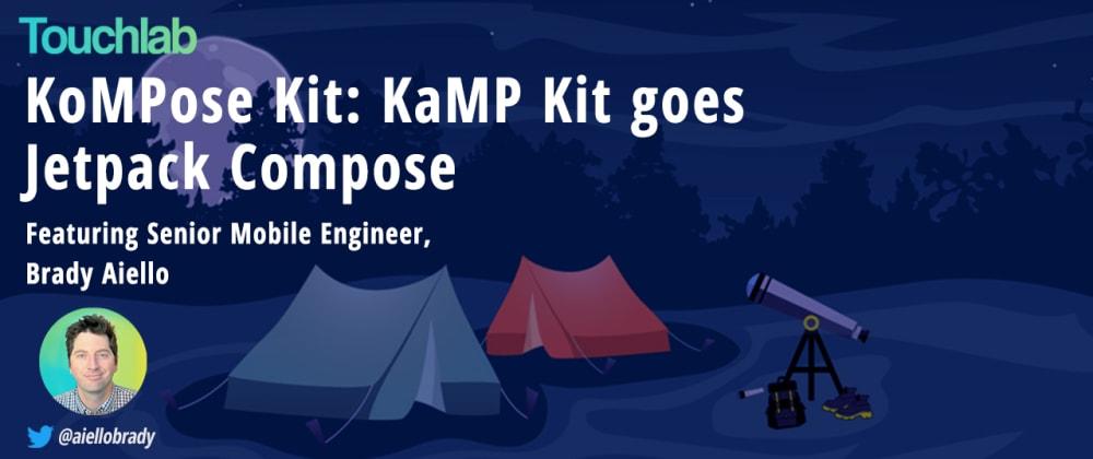 Cover image for KoMPose Kit: KaMP Kit goes Jetpack Compose