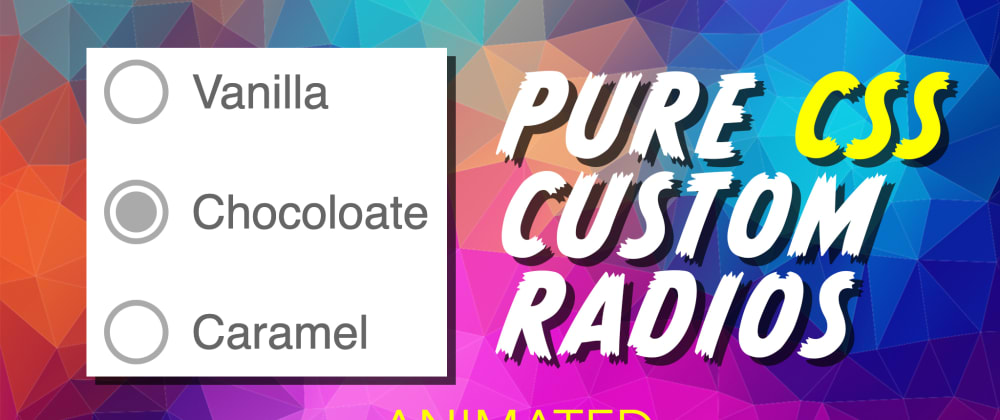 Cover image for Pure CSS Custom Radio Buttons