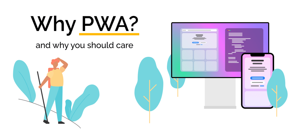 Cover image for Why you should care about PWA