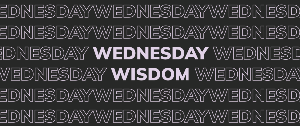 Cover image for Wednesday Wisdom | Fullstack Development Trends, Responsive CSS Frameworks, and State of Design in 2021