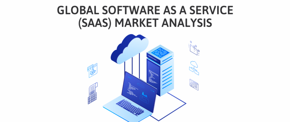 Cover image for Global Software as a Service (SaaS) Market Analysis
