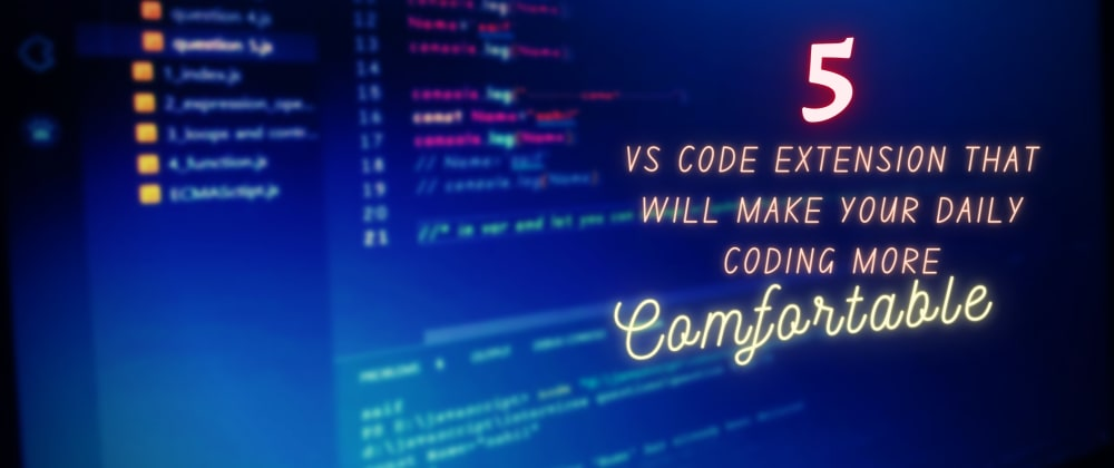 Cover image for 5 vs code extension to make coding environment more attracting