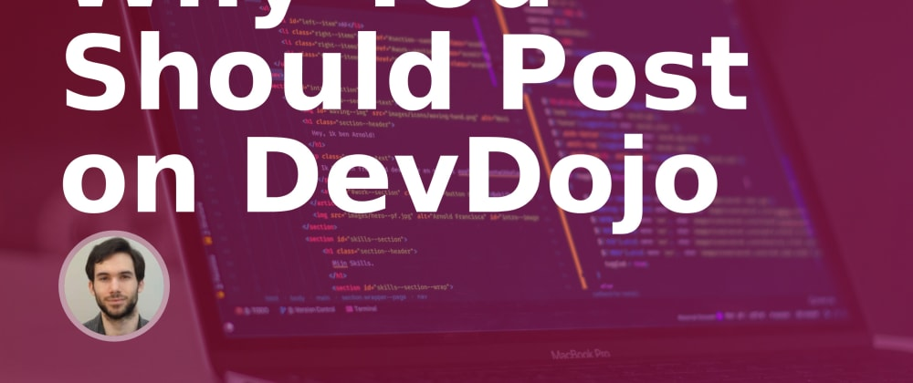 Cover image for How (and Why) You Should Post on DevDojo Today