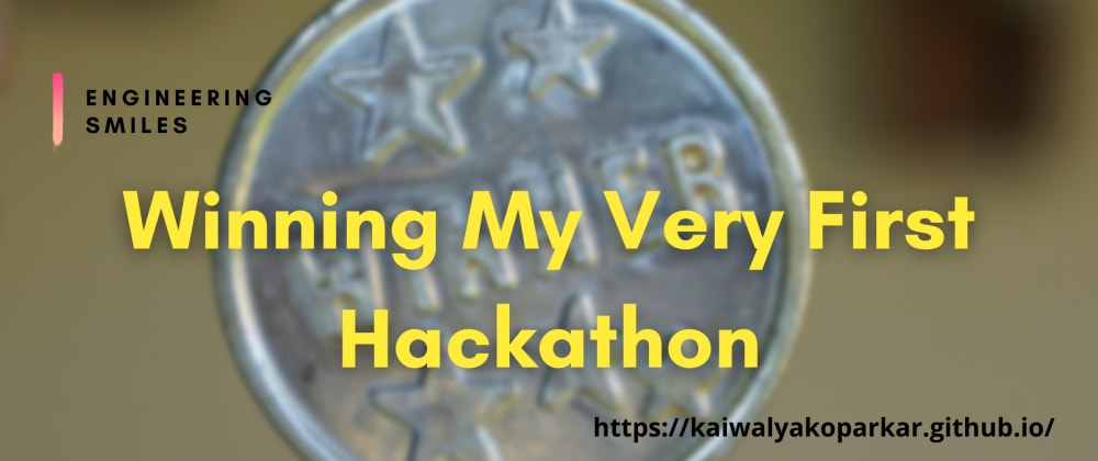 Cover image for 🎉 Winning my very first Hackathon 🎉